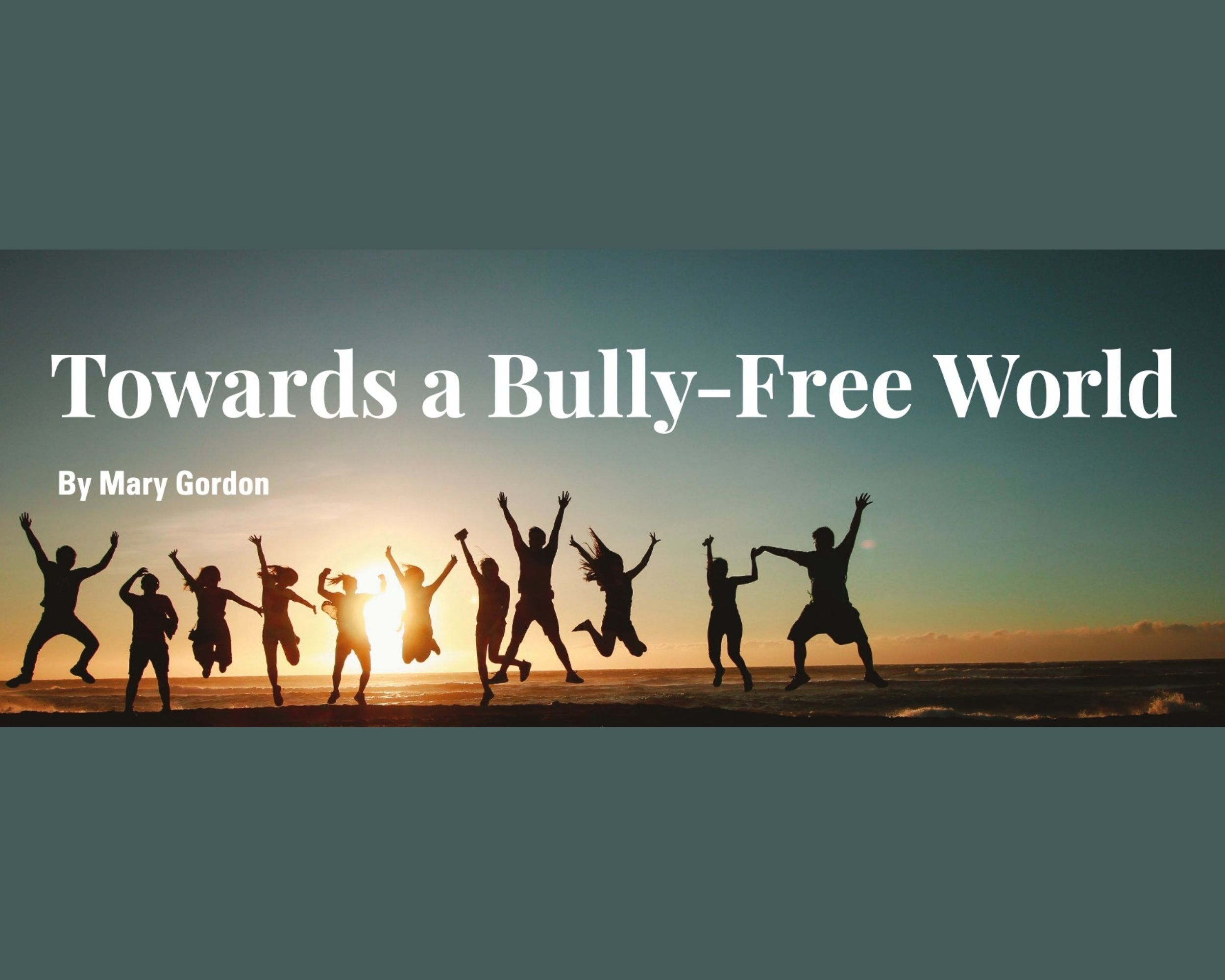 Towards a Bully-Free World