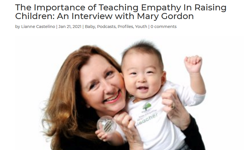 The Importance of Teaching Empathy In Raising Children: An Interview with Mary Gordon