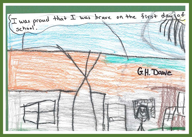 """A student from G.H Dawe Community School wrote, """"I was proud that I was brave on the first day of school."""" She drew her school in orange and grey and herself standing in front of it."""